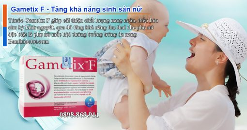 cong dụng thuốc gametix f